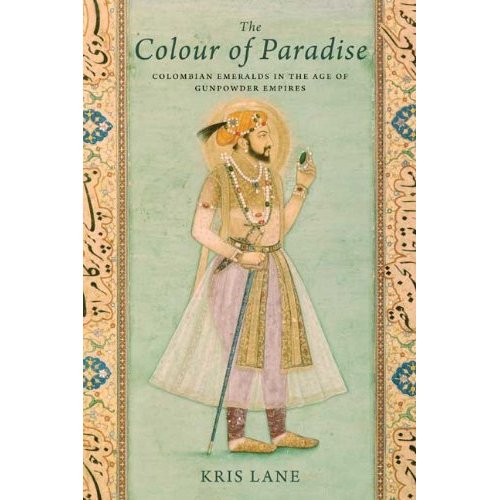Indian travel writing: The Colour of Paradise – The Emerald In The Age of Gunpowder Empires