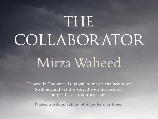 Mirza Waheed's extraordinary debut 'The Collaborator' reviewed by Piers Moore Ede