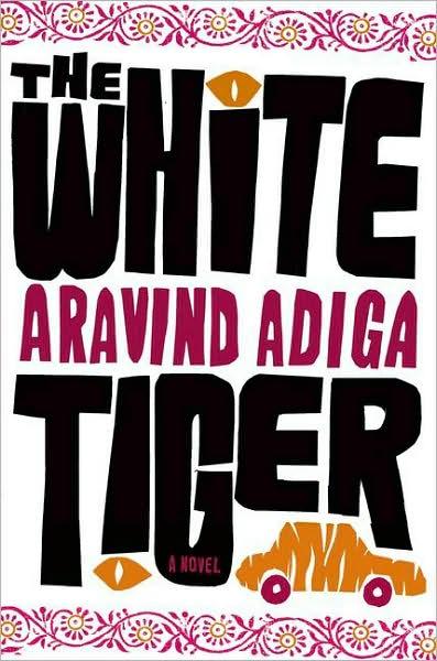 White Tiger by Indian writer Aravind Adiga