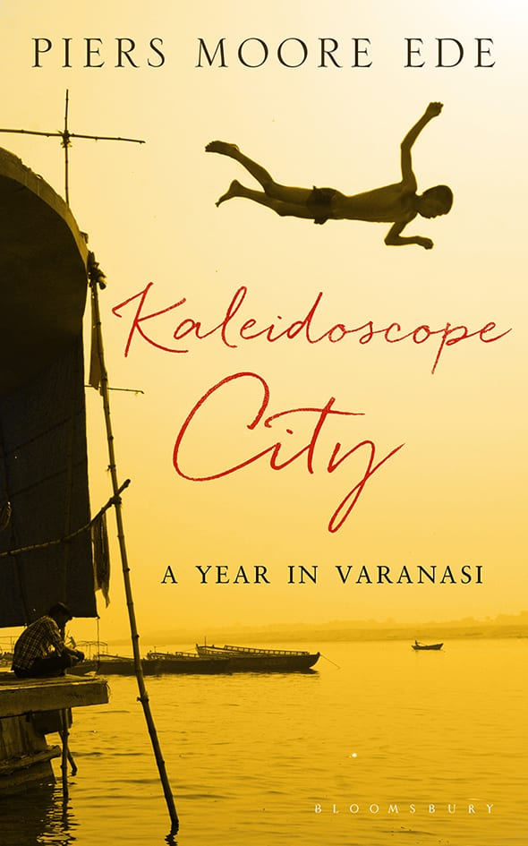 Interview with Piers Moore Ede on Kaleidoscope City: A Year in Varanasi.